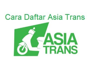 cara daftar asia trans